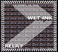 Wet Ink: Relay