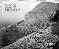 Kate Soper: Voices From The Killing Jar